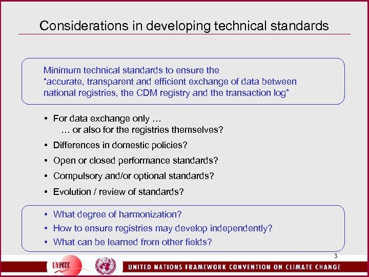 "Considerations in developing technical standards Minimum technical standards to ensure the ""accurate, transparent and"