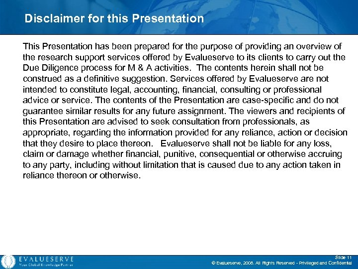 Disclaimer for this Presentation This Presentation has been prepared for the purpose of providing