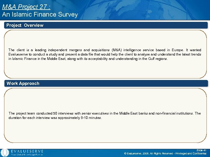 M&A Project 27 : An Islamic Finance Survey Project Overview The client is a
