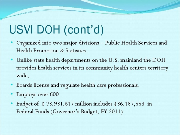 USVI DOH (cont'd) • Organized into two major divisions – Public Health Services and