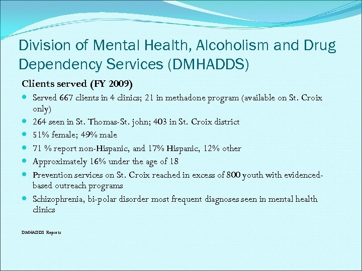 Division of Mental Health, Alcoholism and Drug Dependency Services (DMHADDS) Clients served (FY 2009)