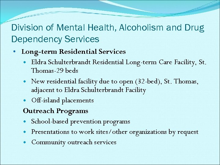 Division of Mental Health, Alcoholism and Drug Dependency Services • Long-term Residential Services Eldra