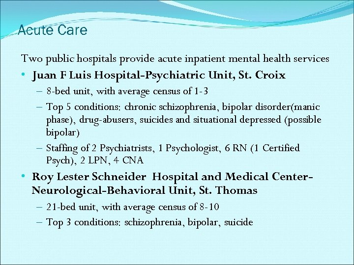 Acute Care Two public hospitals provide acute inpatient mental health services • Juan F