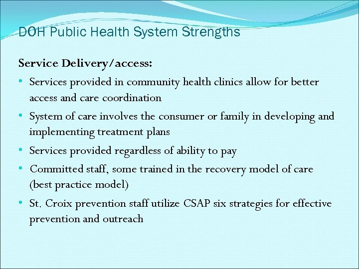DOH Public Health System Strengths Service Delivery/access: • Services provided in community health clinics