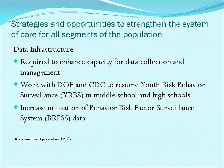 Strategies and opportunities to strengthen the system of care for all segments of the