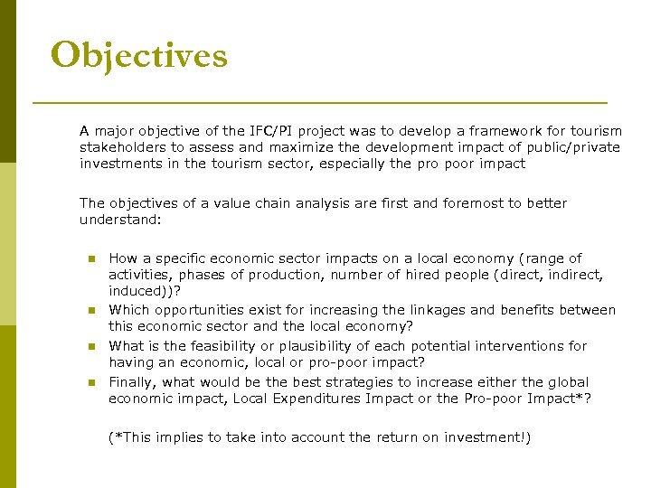 Objectives A major objective of the IFC/PI project was to develop a framework for