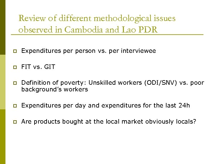 Review of different methodological issues observed in Cambodia and Lao PDR p Expenditures person