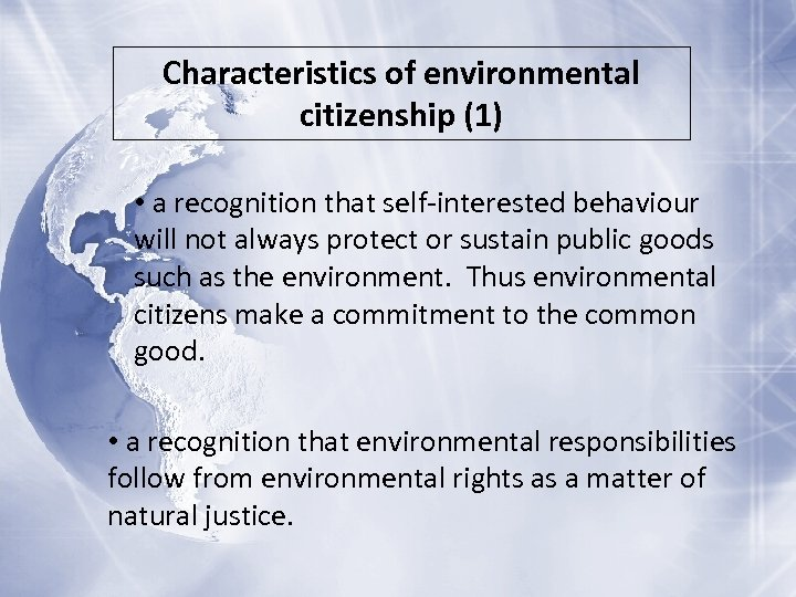 Characteristics of environmental citizenship (1) • a recognition that self-interested behaviour will not always