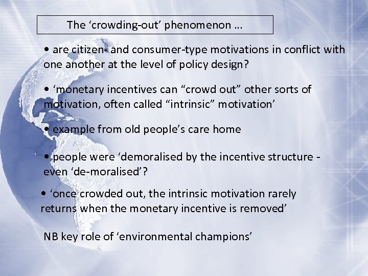 The 'crowding-out' phenomenon … • are citizen- and consumer-type motivations in conflict with one