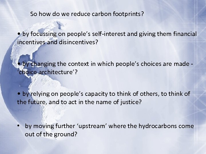 So how do we reduce carbon footprints? • by focussing on people's self-interest and