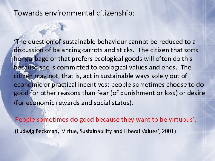 Towards environmental citizenship: 'The question of sustainable behaviour cannot be reduced to a discussion
