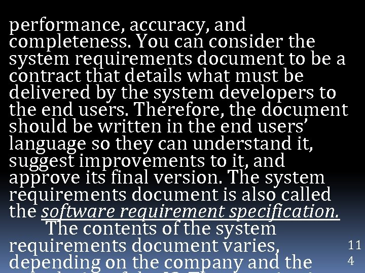 performance, accuracy, and completeness. You can consider the system requirements document to be a