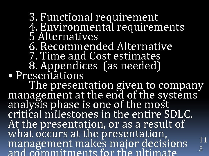 3. Functional requirement 4. Environmental requirements 5 Alternatives 6. Recommended Alternative 7. Time and