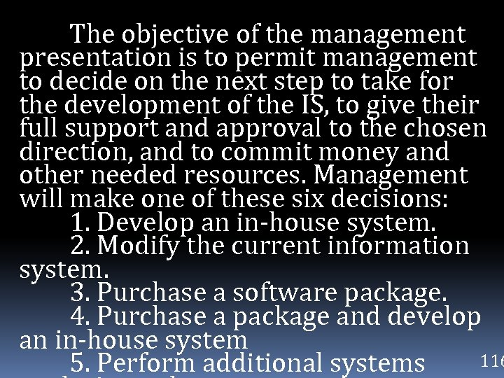 The objective of the management presentation is to permit management to decide on the