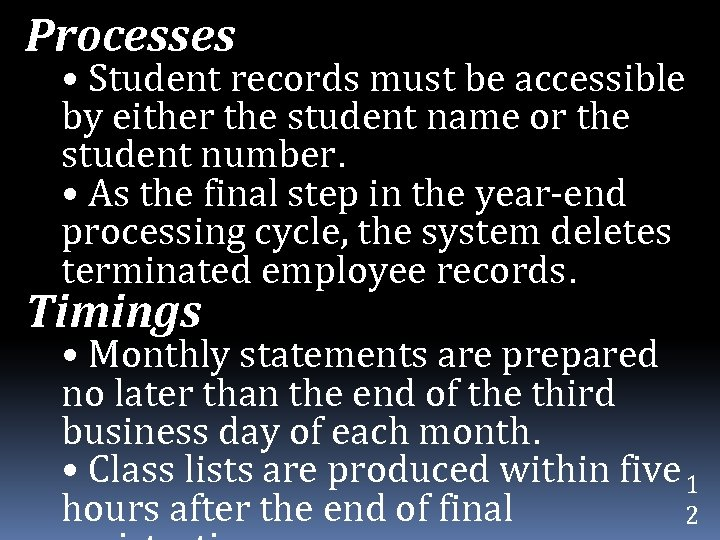 Processes • Student records must be accessible by either the student name or the
