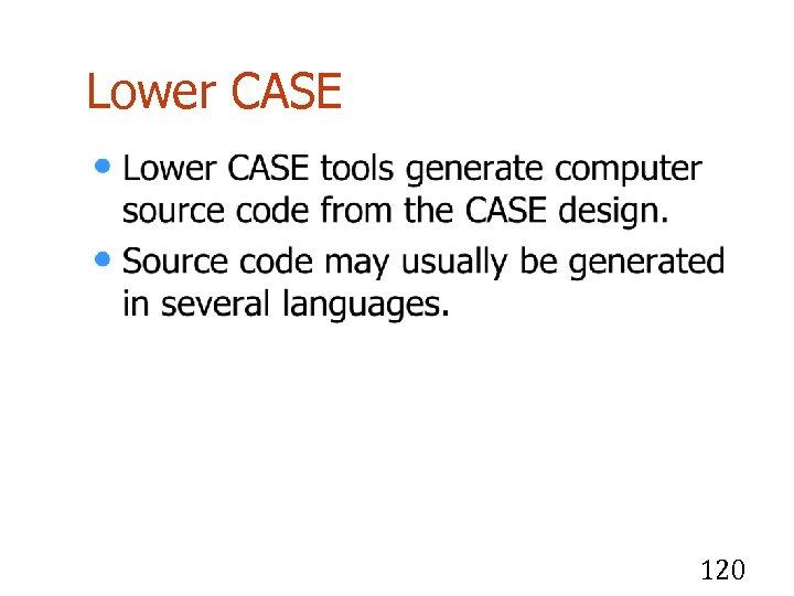 Lower CASE 120