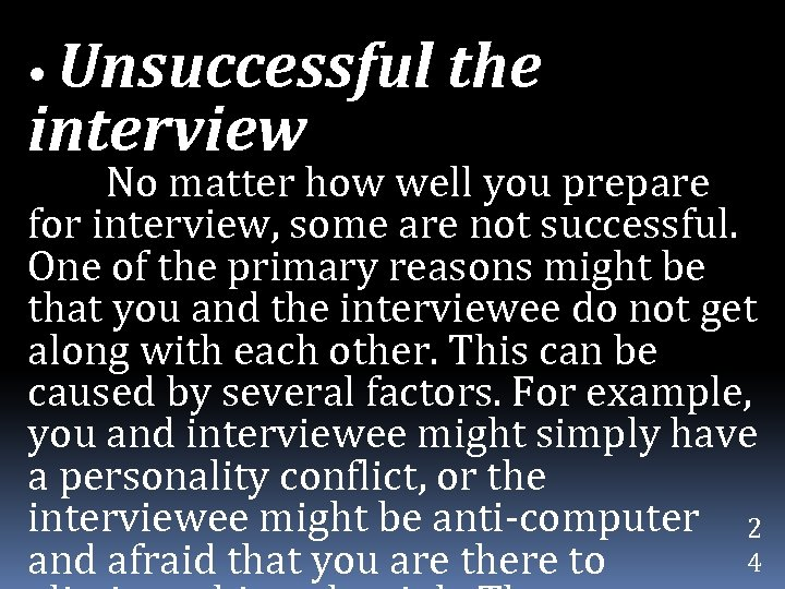 • Unsuccessful interview the No matter how well you prepare for interview, some