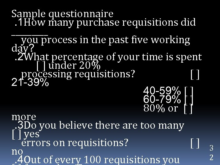 Sample questionnaire. 1 How many purchase requisitions did _____ you process in the past
