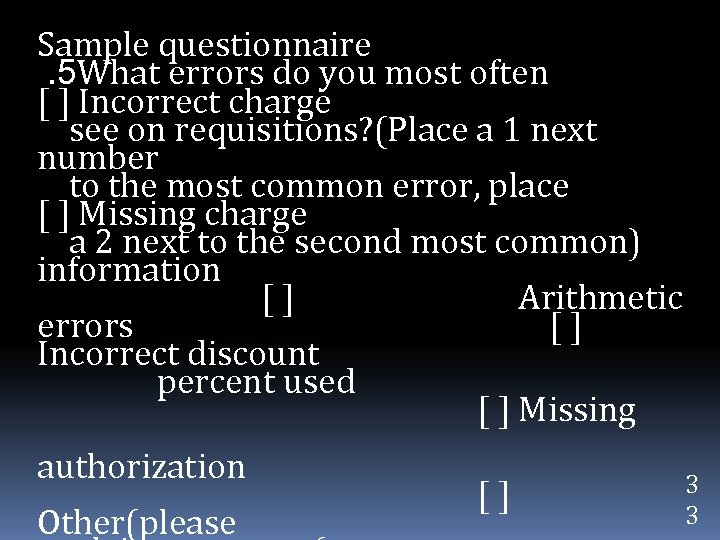 Sample questionnaire. 5 What errors do you most often [ ] Incorrect charge see