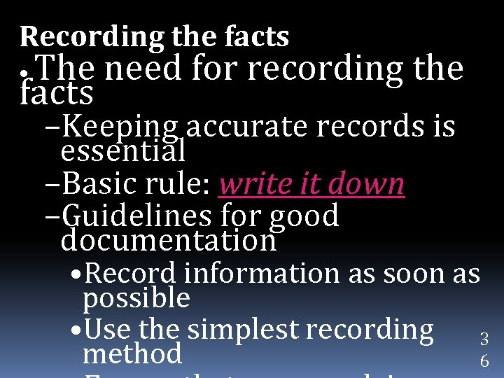 Recording the facts The need for recording the facts • –Keeping accurate records is