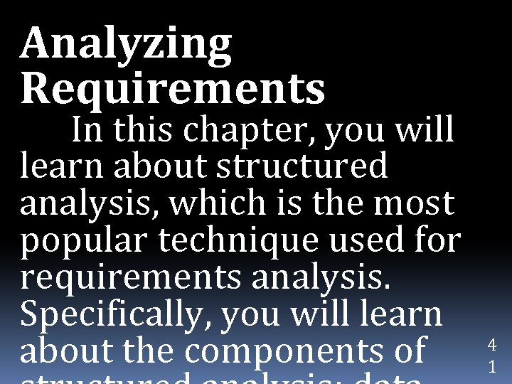 Analyzing Requirements In this chapter, you will learn about structured analysis, which is the