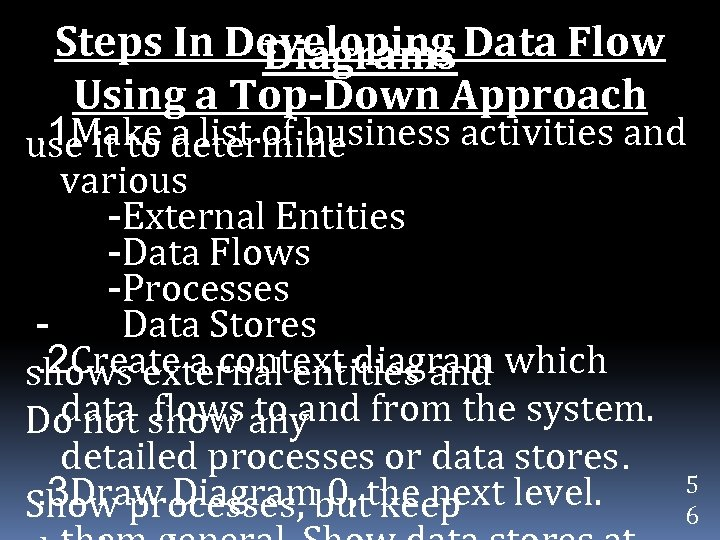 Steps In Developing Data Flow Diagrams Using a Top-Down Approach . 1 Make a