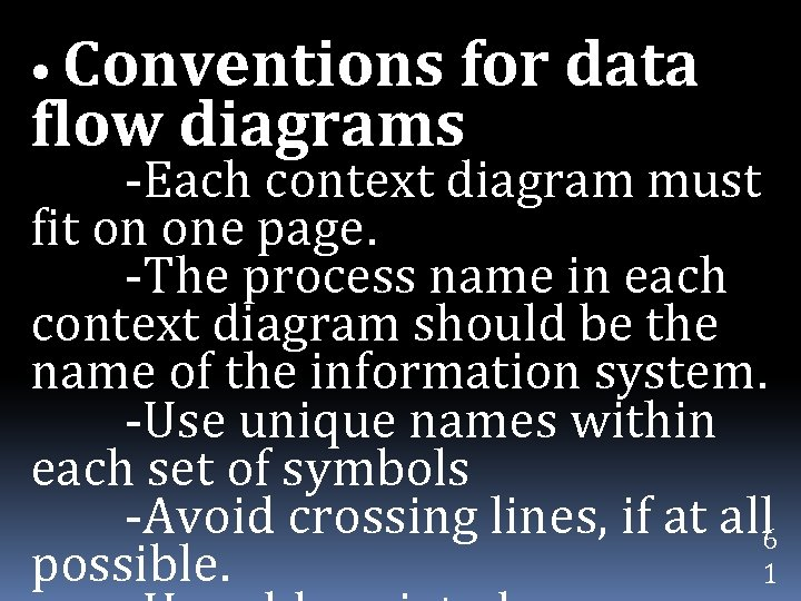 • Conventions for data flow diagrams -Each context diagram must fit on one