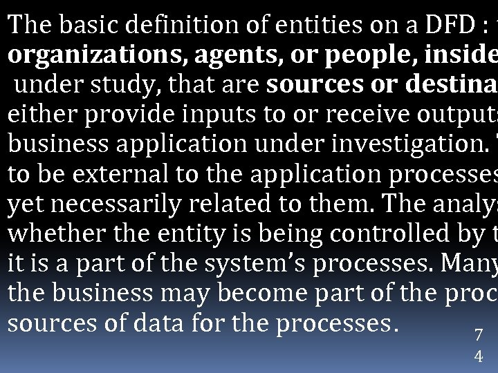 The basic definition of entities on a DFD : t organizations, agents, or people,