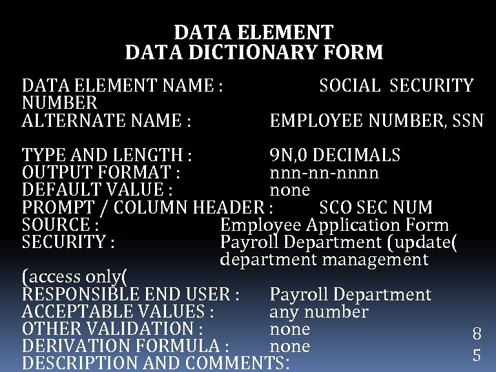 DATA ELEMENT DATA DICTIONARY FORM DATA ELEMENT NAME : NUMBER ALTERNATE NAME : SOCIAL