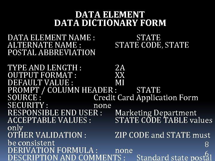 DATA ELEMENT DATA DICTIONARY FORM DATA ELEMENT NAME : ALTERNATE NAME : POSTAL ABBREVIATION