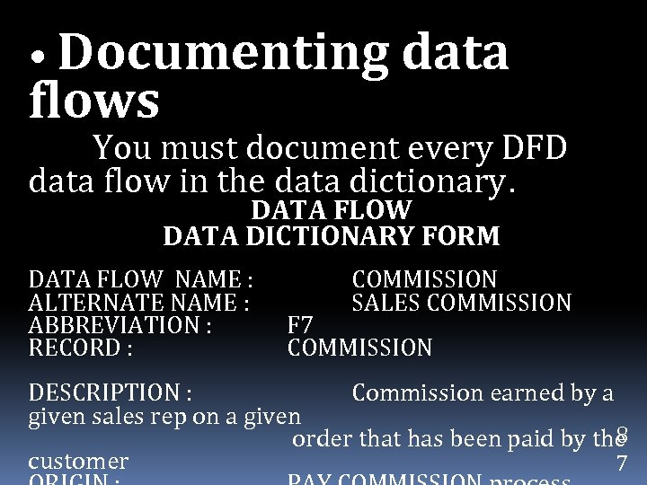 • Documenting data flows You must document every DFD data flow in the