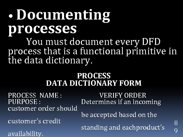 • Documenting processes You must document every DFD process that is a functional