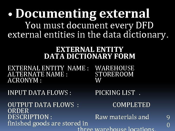 • Documenting external You must document every DFD external entities in the data