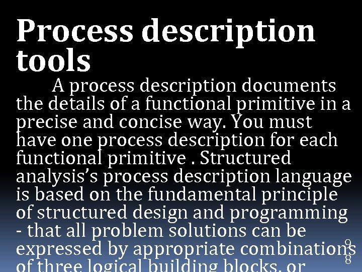Process description tools A process description documents the details of a functional primitive in