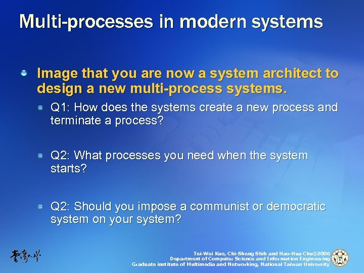 Multi-processes in modern systems Image that you are now a system architect to design