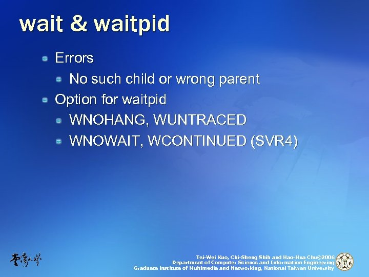 wait & waitpid Errors No such child or wrong parent Option for waitpid WNOHANG,