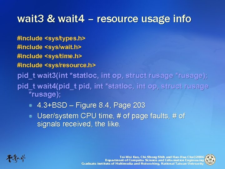 wait 3 & wait 4 – resource usage info #include <sys/types. h> #include <sys/wait.