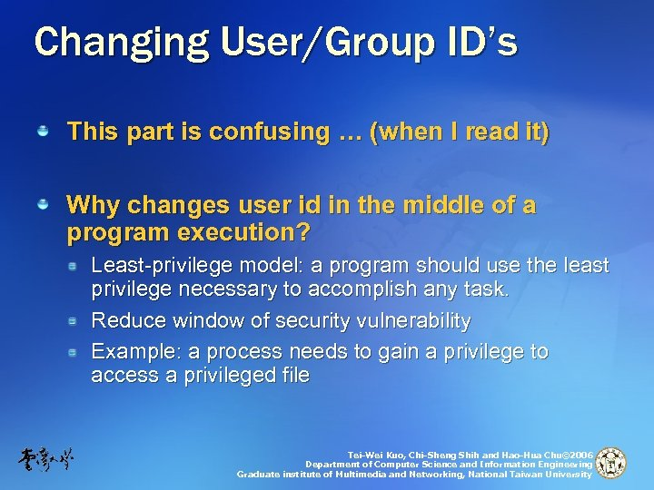 Changing User/Group ID's This part is confusing … (when I read it) Why changes