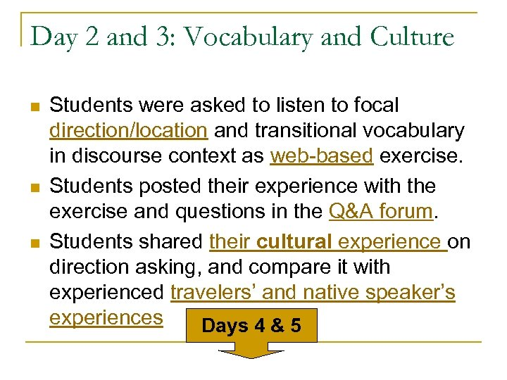Day 2 and 3: Vocabulary and Culture n n n Students were asked to