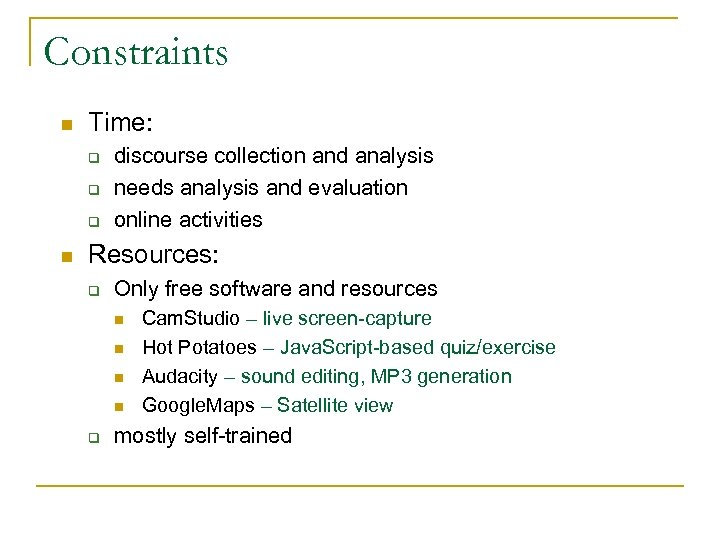 Constraints n Time: q q q n discourse collection and analysis needs analysis and