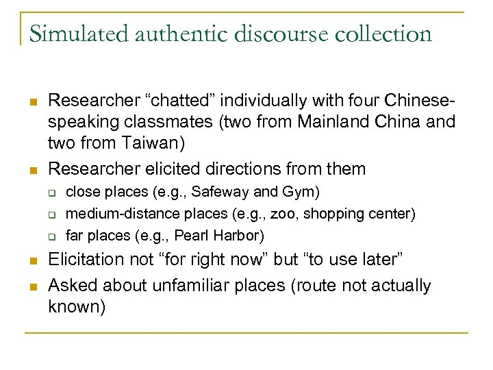 "Simulated authentic discourse collection n n Researcher ""chatted"" individually with four Chinesespeaking classmates (two"