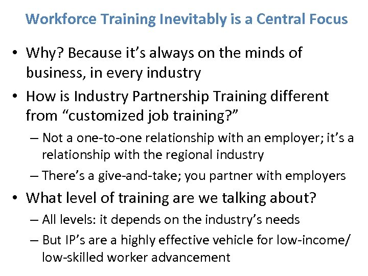 Workforce Training Inevitably is a Central Focus • Why? Because it's always on the