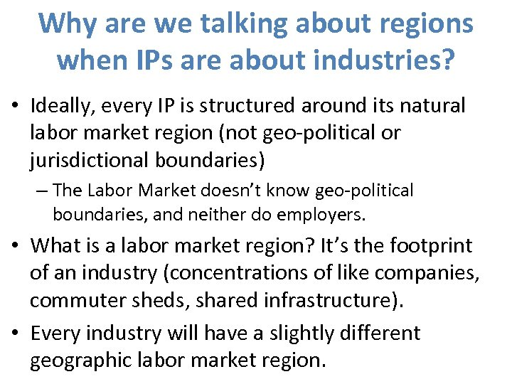 Why are we talking about regions when IPs are about industries? • Ideally, every