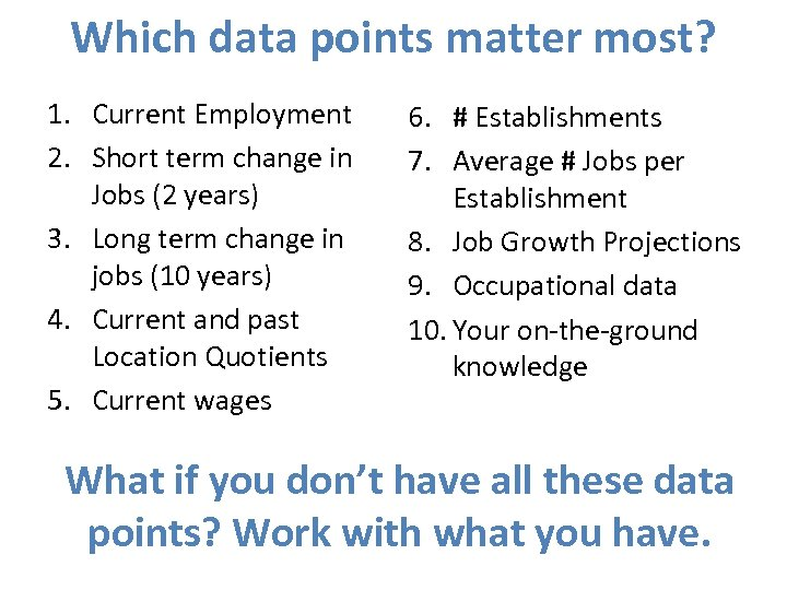 Which data points matter most? 1. Current Employment 2. Short term change in Jobs