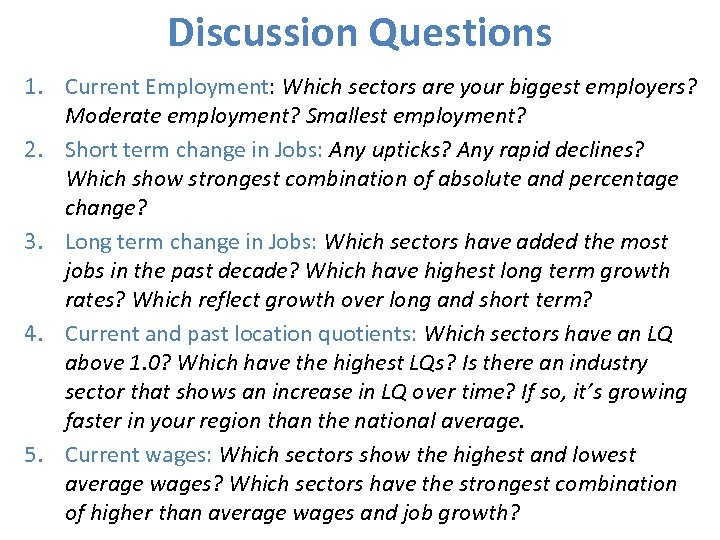 Discussion Questions 1. Current Employment: Which sectors are your biggest employers? Moderate employment? Smallest