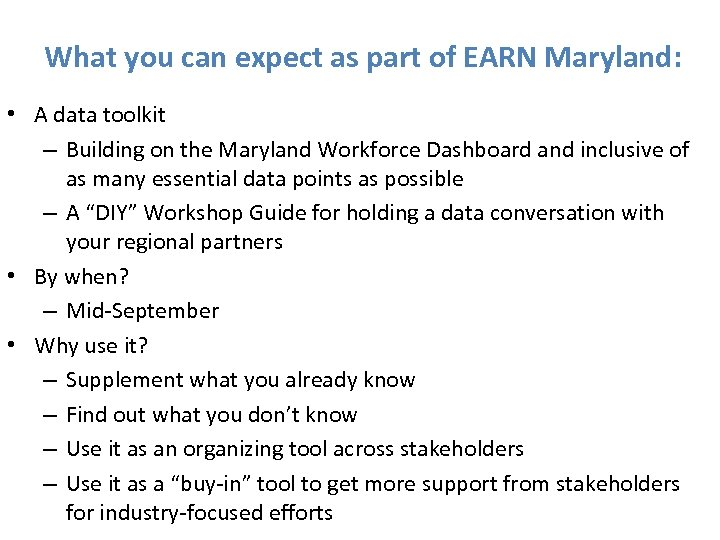 What you can expect as part of EARN Maryland: • A data toolkit –