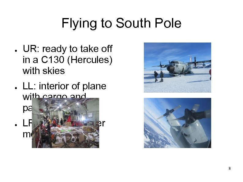Flying to South Pole ● ● ● UR: ready to take off in a