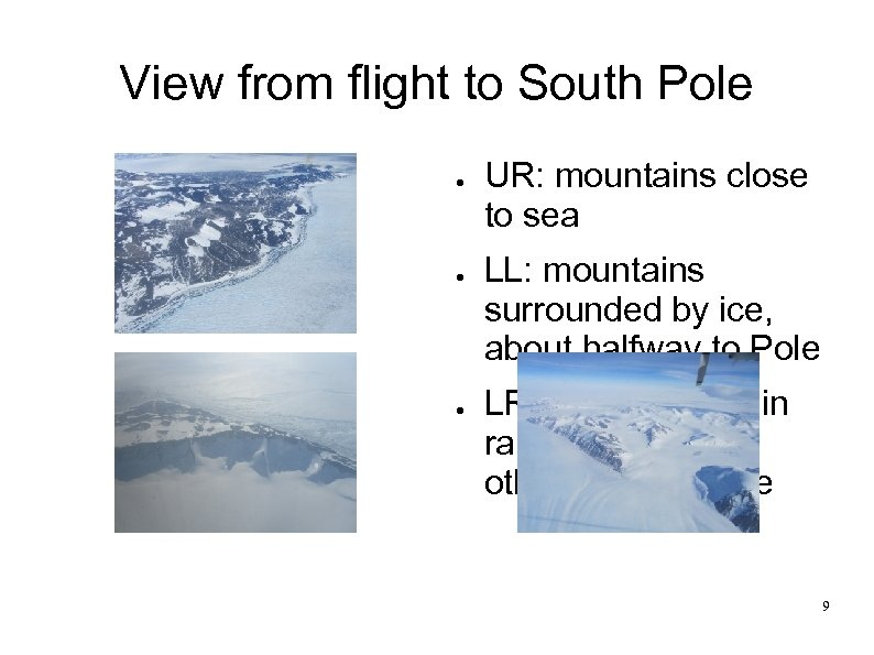 View from flight to South Pole ● ● ● UR: mountains close to sea