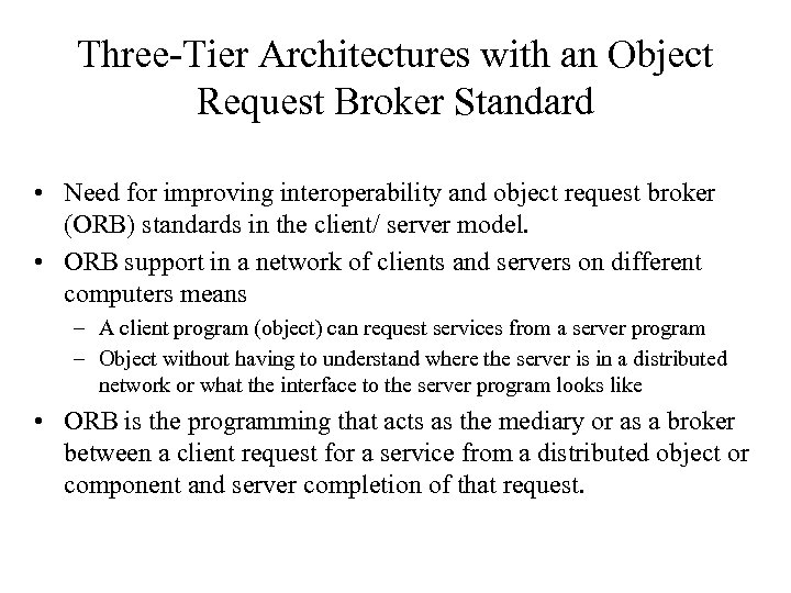 Three-Tier Architectures with an Object Request Broker Standard • Need for improving interoperability and