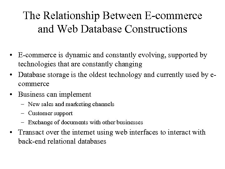 The Relationship Between E-commerce and Web Database Constructions • E-commerce is dynamic and constantly